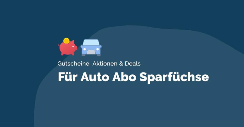 Beitrag: Auto Abo Aktionen, Deals & Gutscheine