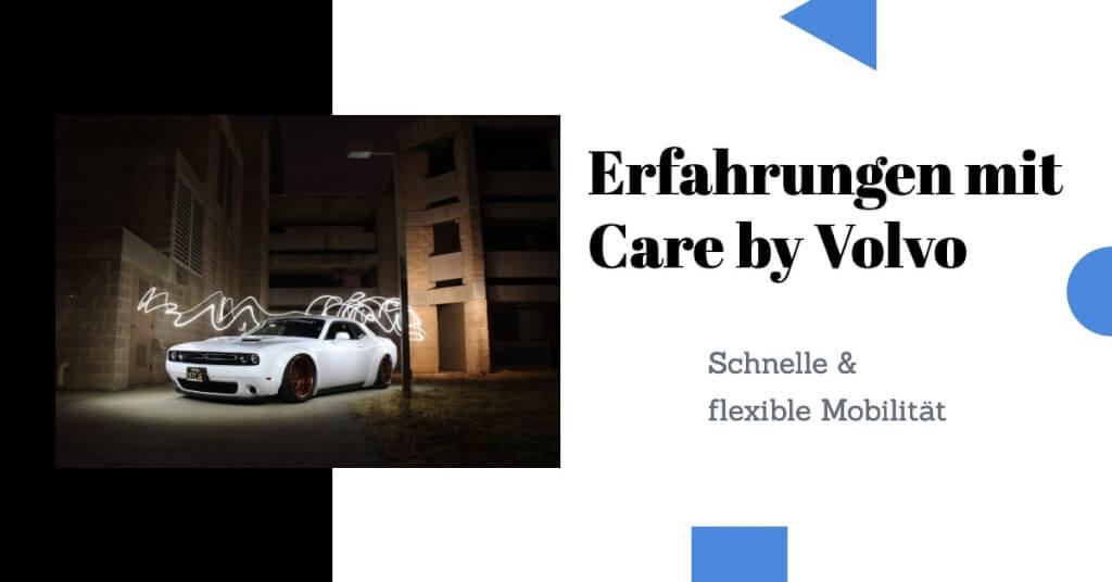 Erfahrungen mit Care by Volvo: Schnelle & flexible Mobilität