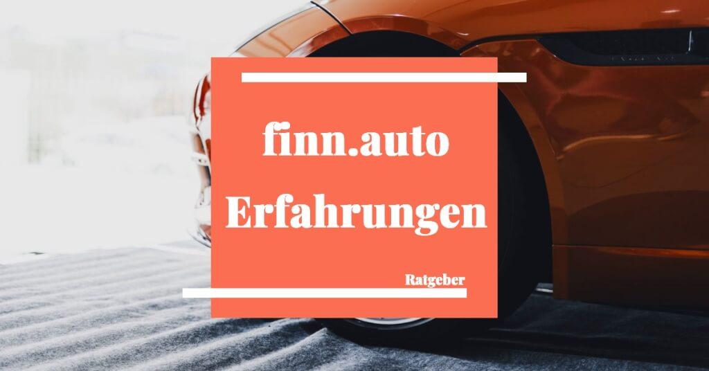 Erfahrungen mit finn.auto: Nachhaltig & kundenorientiert