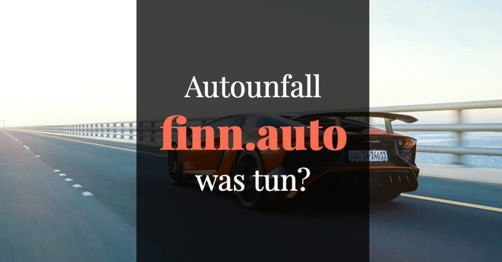 finn.auto Erfahrungen Autounfall