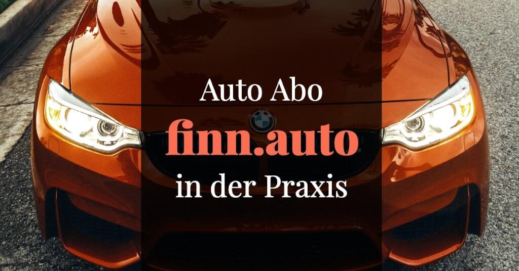 finn.auto Erfahrungen Praxis
