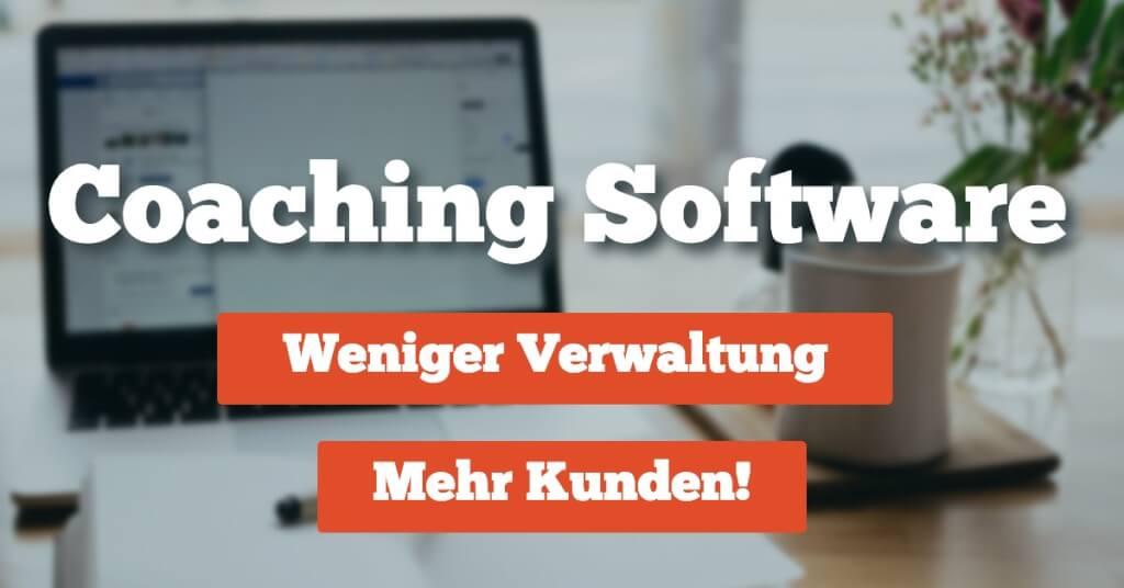 Beitrag: Coaching Software – weniger Verwaltung bei mehr Klienten!