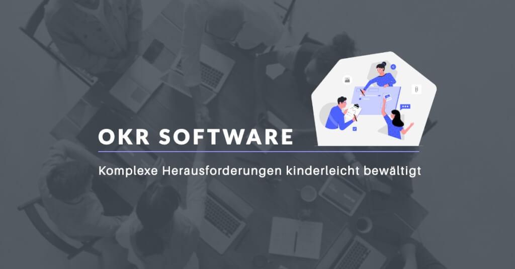 Beitrag: OKR Software: Komplexe Herausforderungen kinderleicht bewältigen