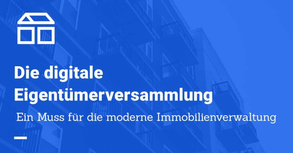 Beitrag: Die digitale Eigentümerversammlung - Ein Muss für jede moderne Hausverwaltung