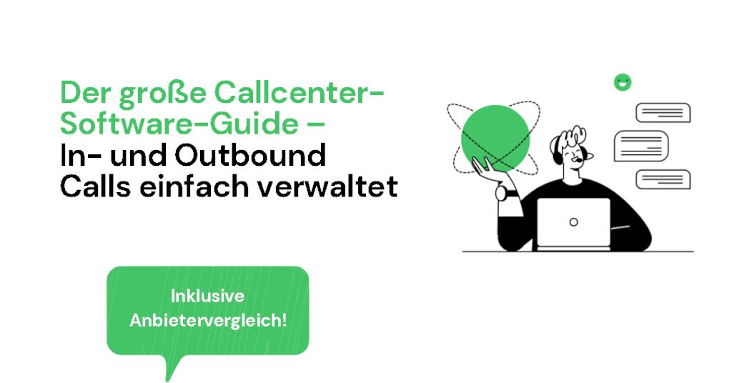 Beitrag: Der Call Center Software Guide - In- und Outbound Calls einfach verwaltet
