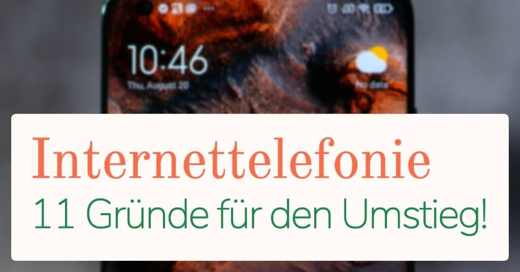 Beitrag: Internettelefonie: 11 Gründe, wieso du deinen Telefonanschluss umstellen solltest