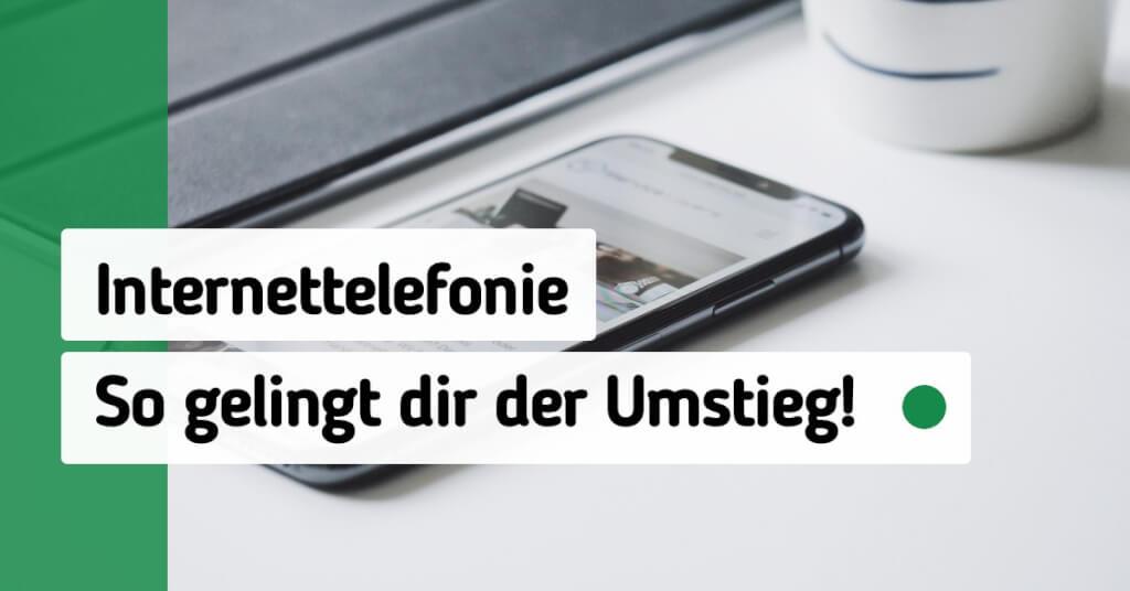 Internettelefonie Umstieg