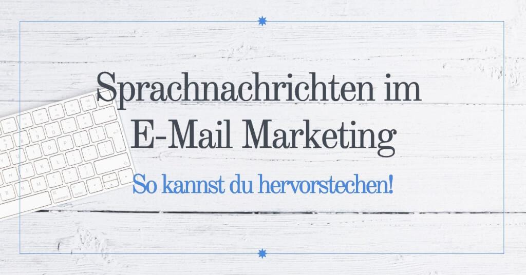 Mit Sprachnachrichten im E-Mail Marketing hervorstechen: So geht's!