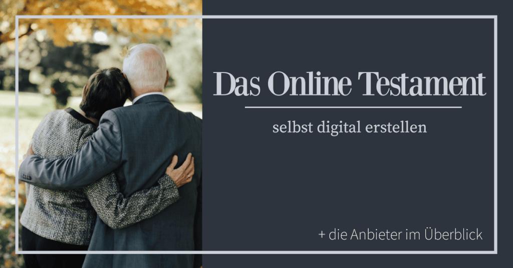 Das Online Testament - selbst digital erstellen + die Anbieter im Überblick