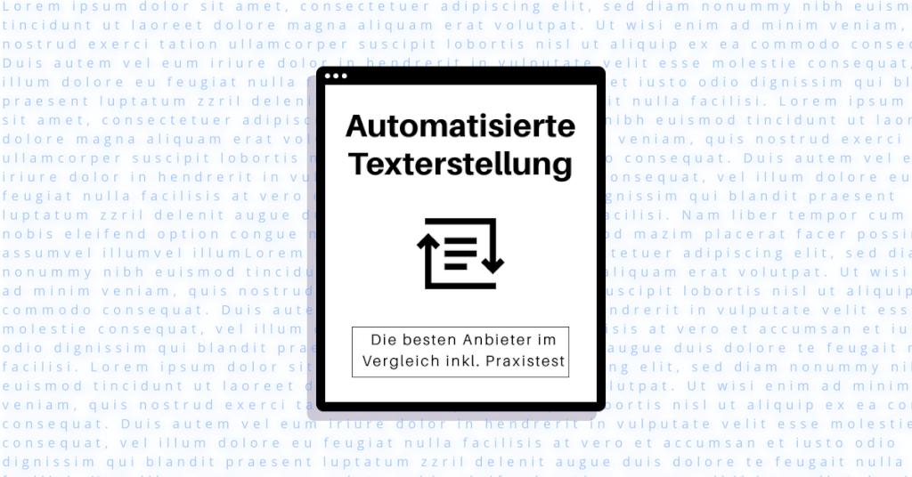 Beitrag: Automatisierte Texterstellung - Die besten Anbieter im Vergleich inkl. Praxistest