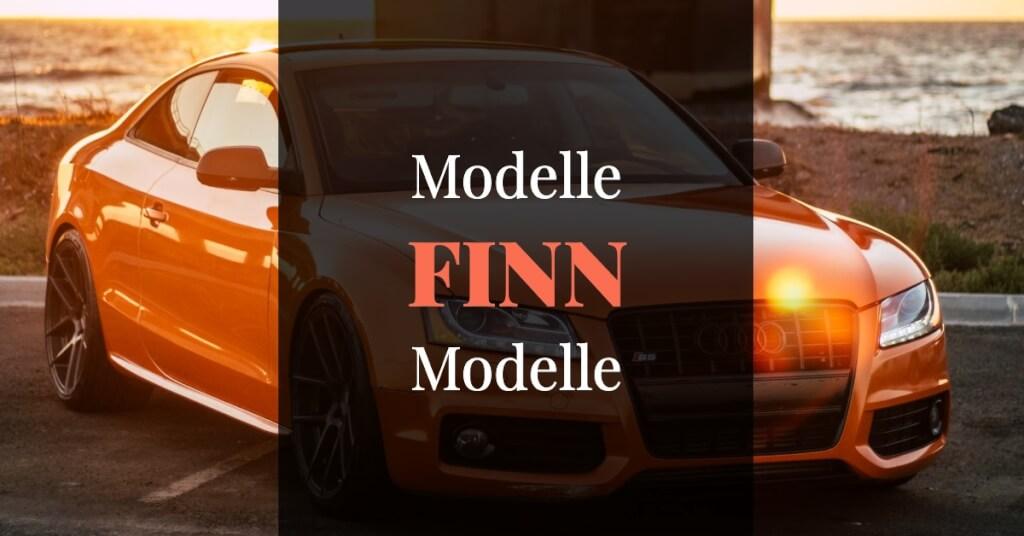 finn Erfahrungen Modelle