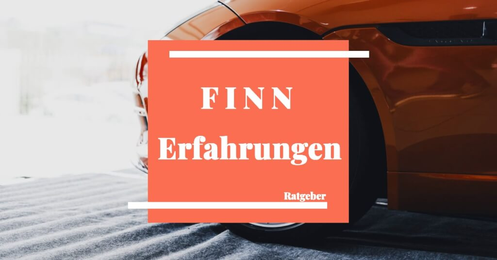 Erfahrungen mit FINN Auto Abo: Nachhaltig & kundenorientiert