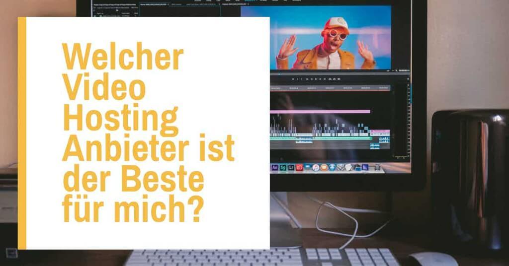 Beitrag: Welcher Video Hosting Anbieter ist der Beste für mich und mein Unternehmen?