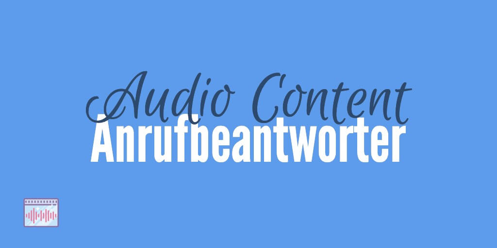 Anrufbeantworter Audio Format Content Marketing