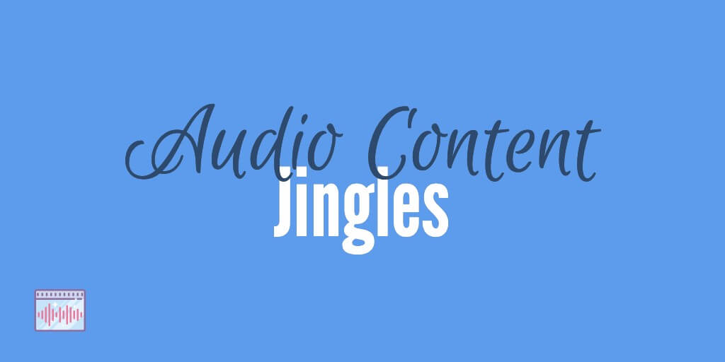 Jingles Audio Format Content Marketing