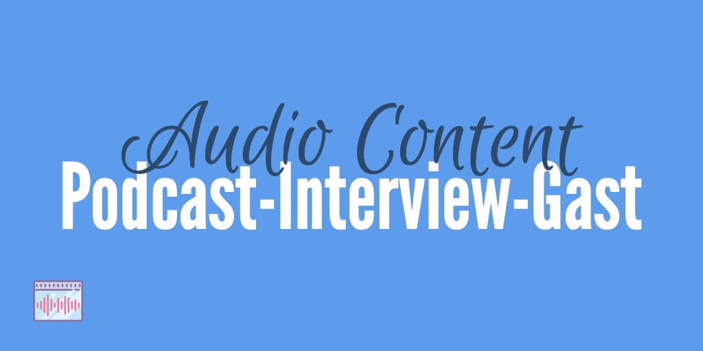 Podcast Interview Gast Audio Format Content Marketing