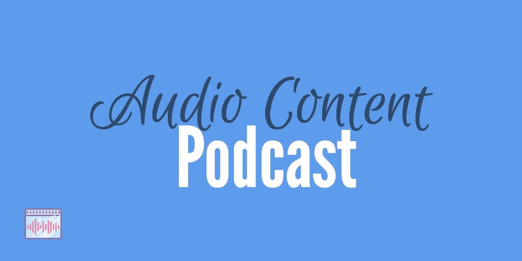 Podcast Audio Format Content Marketing