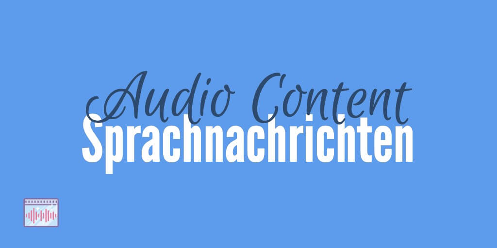 Sprachnachrichten Audio Format Content Marketing