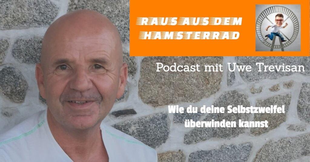 Selbstzweifel überwinden! Podcast mit Uwe Trevisan