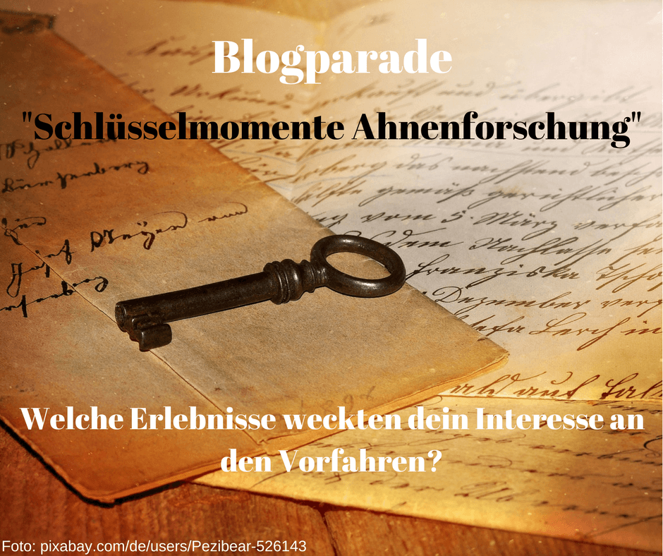 Blogparade: Schlüsselmomente Ahnenforschung