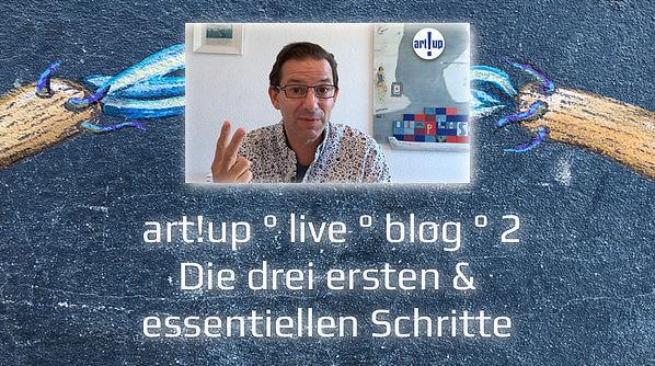Die drei ersten, essentiellen Schritte art!up ° live ° blog ° 2