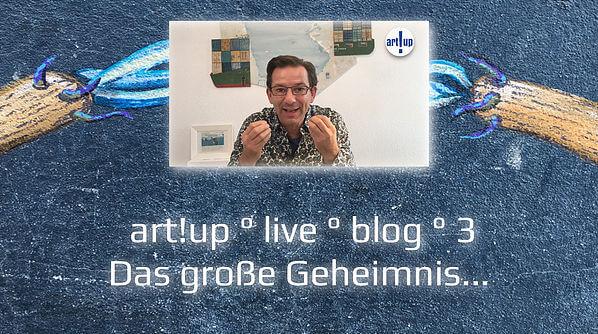 Das große Geheimnis... art!up ° live ° blog ° 3