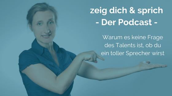 ZDUS002: Warum es keine Frage des Talents ist, ob du ein toller Sprecher wirst