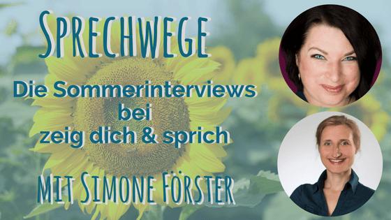 """023: Sprechwege mit Simone Förster """"Über Schönheit und Ausstrahlung für Auftritt und Kamera"""""""