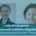 027: Interview mit Katharina Ziegelbauer - Was deine Sprechweise aus Sicht der TCM über dich verrät