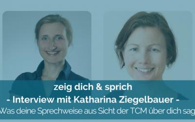 027: Interview mit Katharina Ziegelbauer – Was deine Sprechweise aus Sicht der TCM über dich verrät
