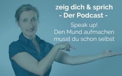 Speak up! Den Mund aufmachen musst du schon selbst