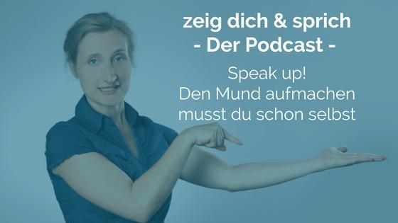 028: Speak up! Den Mund aufmachen musst du schon selbst