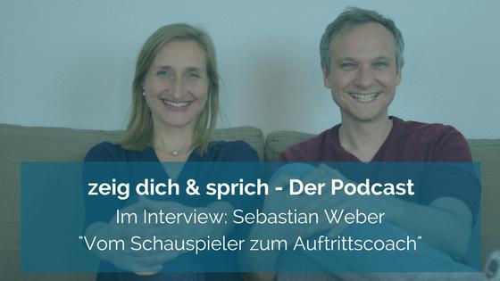 029: Im Interview: Sebastian Weber - Vom Schauspieler zum Auftrittscoach