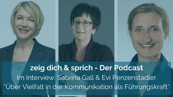 036: Über Vielfalt in der Kommunikation als Führungskraft - mit Sabrina Gall & Evi Penzenstadler