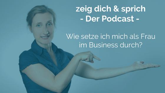 037: Weiblich Kommunizieren - Wie setze ich mich als Frau im Business durch?