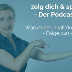 040: Warum der Inhalt doch zählt ... und was das für diesen Podcast zukünftig heißt