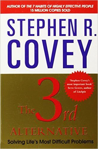 Stephen R. Covey: The 3rd Alternative