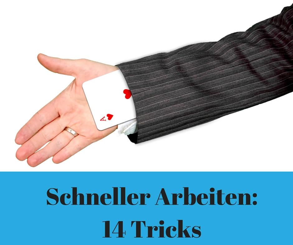 Schneller Arbeiten: Mehr als 14 Tricks, die dein Arbeits-Leben vereinfachen werden