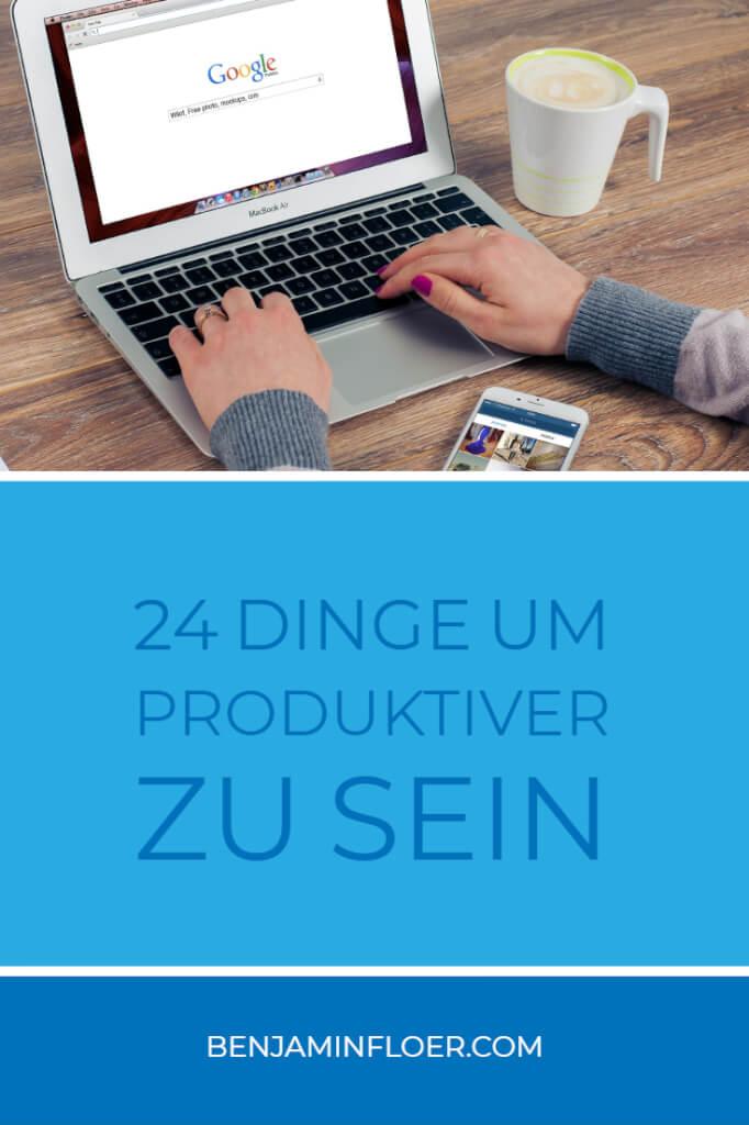 24 Dinge um produktiver zu sein