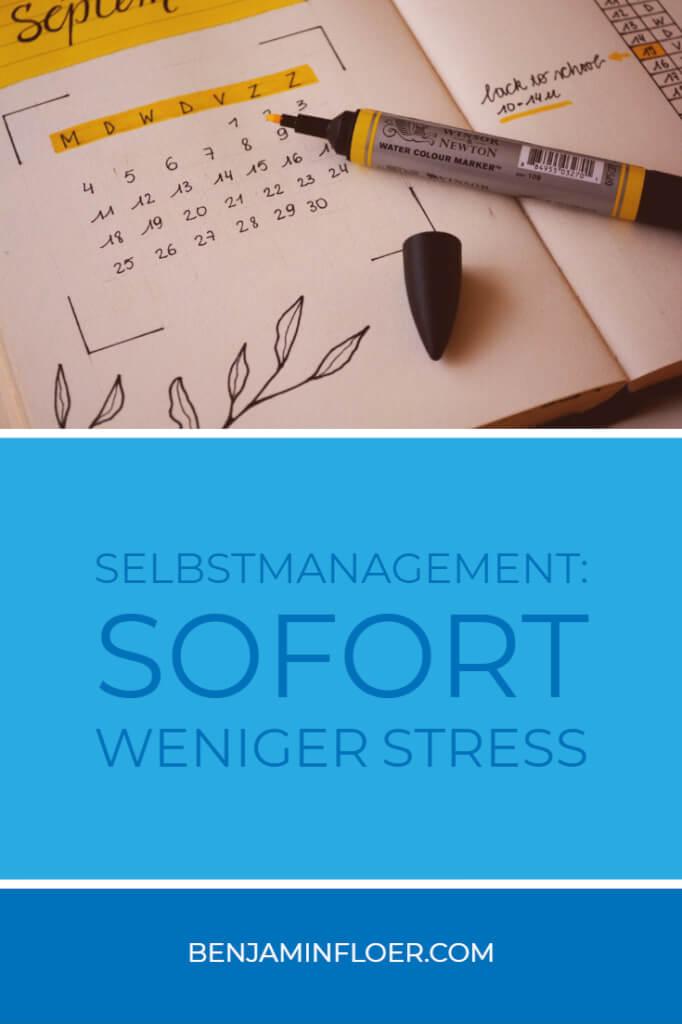 Selbstmanagement: Sofort weniger Stress