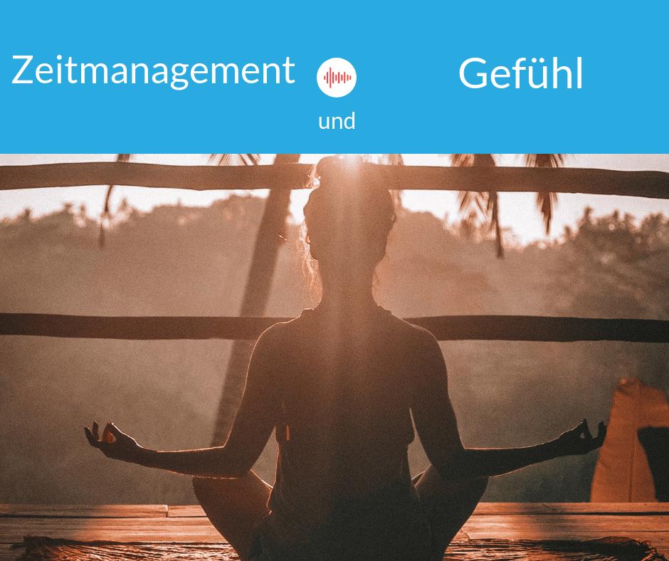 Zeitmanagement und Gefühl