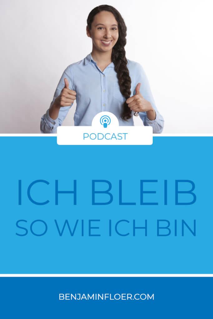 Podcast Benjamin Floer - Ich bleibe wie ich bin