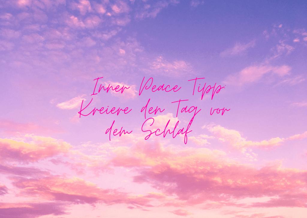 Inner Peace Tipp: Kreiere den Tag vor dem Schlaf