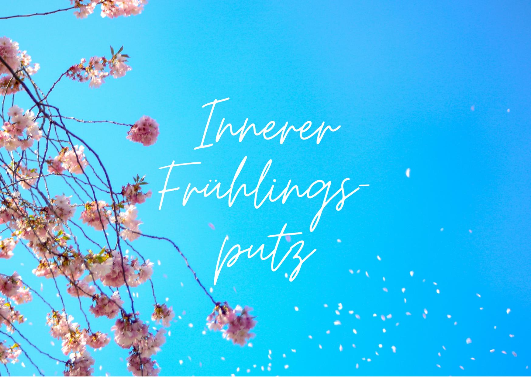 Inner Peace Tipp: 5 Tipps für den inneren Frühlingsputz