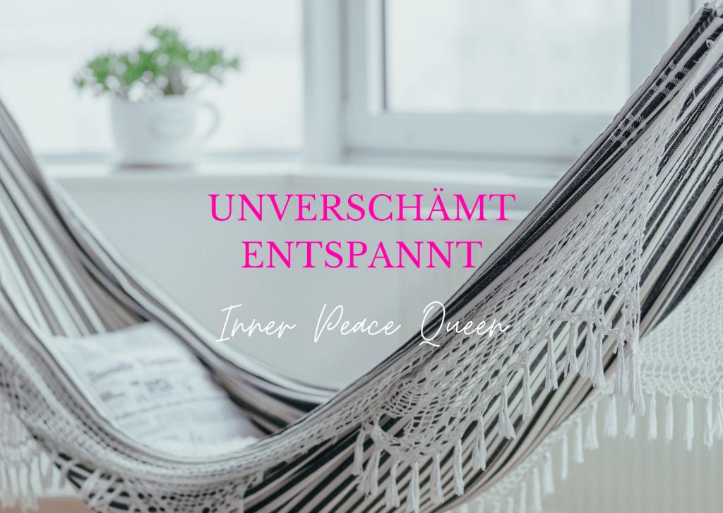 6 Steps to Inner Peace: So wirst du UNVERSCHÄMT ENTSPANNT