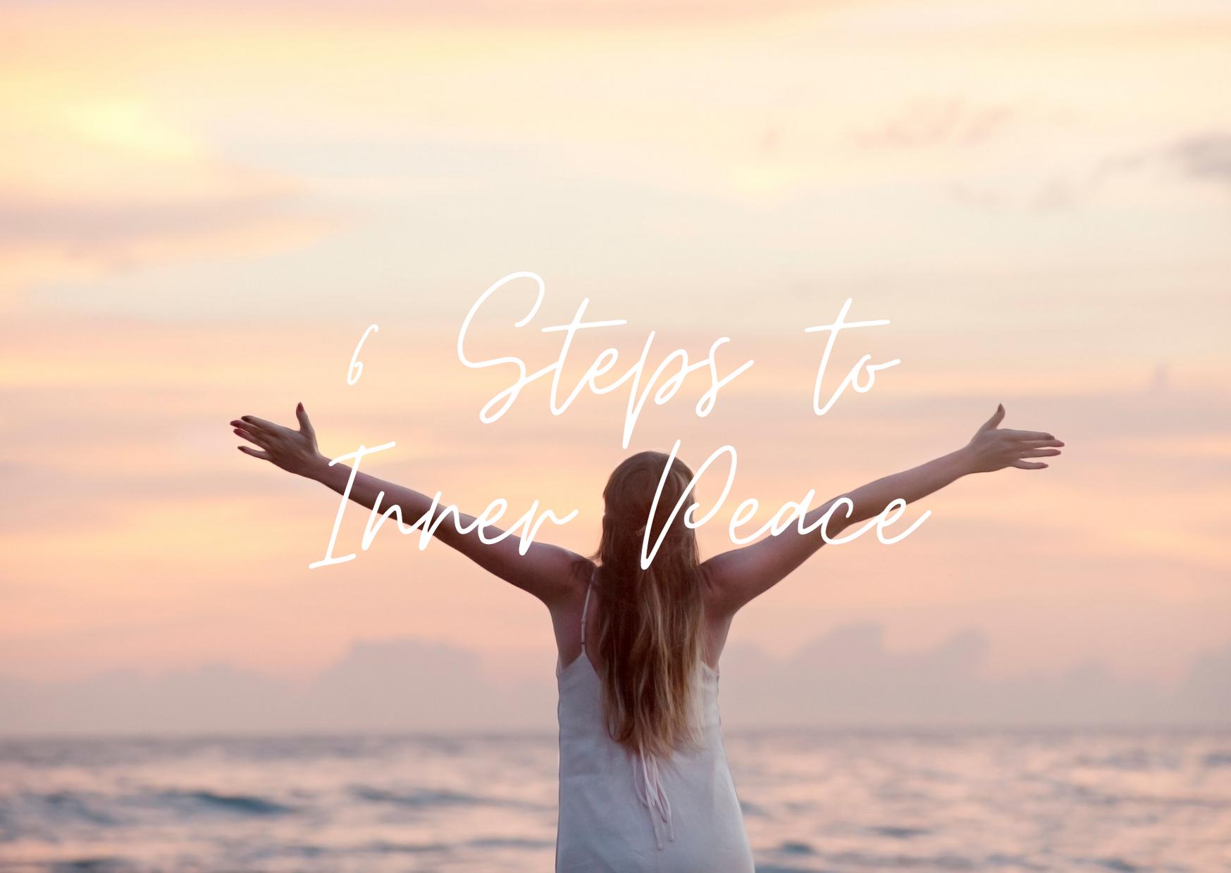 6 Steps to Inner Peace – 6 Schritte zu innerem Frieden