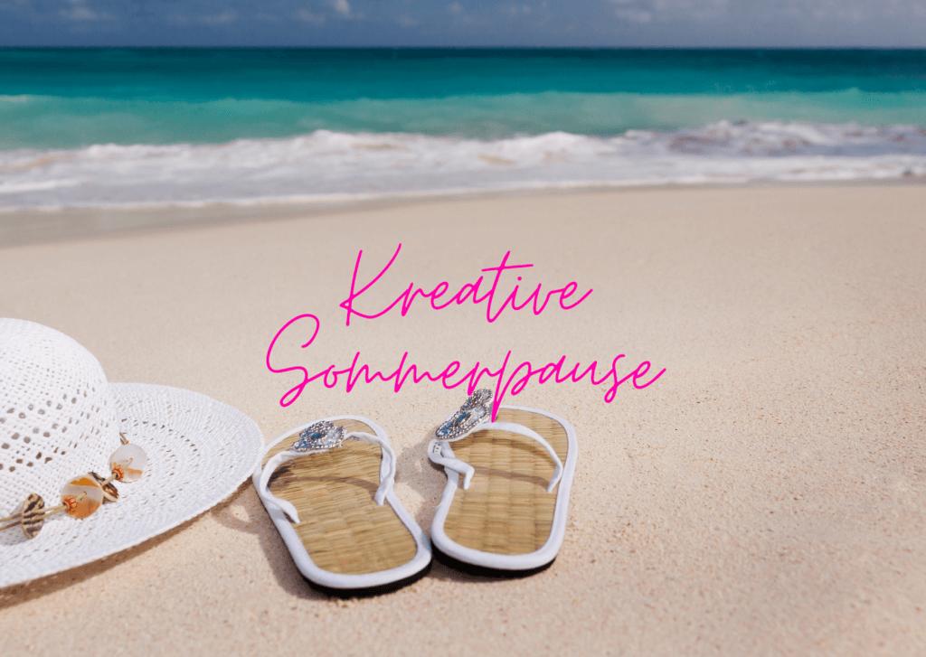 Kreative Sommerpause –warum sie uns so gut tut
