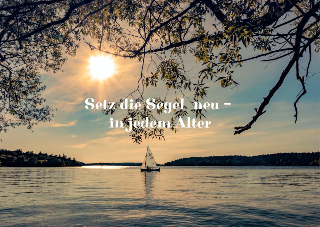Setz die Segel neu – in jedem Alter