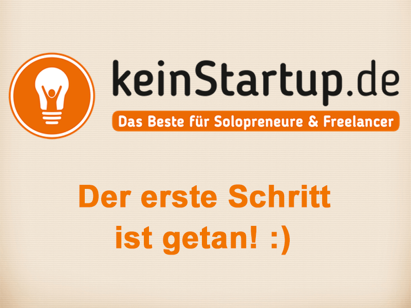 """Neustart [Teil 3] – """"keinStartup.de"""" erblickt das Licht der Welt!"""