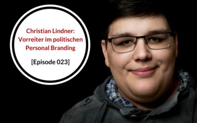 FDP-Chef Christian Lindner – Vorreiter im politischen Personal Branding